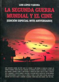 SEGUNDA GUERRA MUNDIAL Y EL CINE, LA