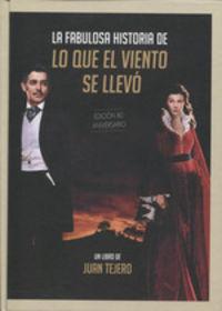 FABULOSA HISTORIA DE LO QUE EL VIENTO SE LLEVO, LA
