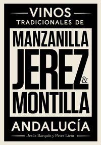 MANZANILLA, JEREZ & MONTILLA - VINOS TRADICIONALES DE ANDALUCIA