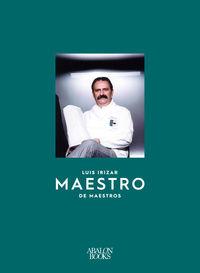 LUIS IRIZAR - MAESTRO DE MAESTROS