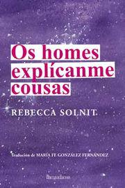 Os Homes Explicanme Cousas - Rebecca Solnit