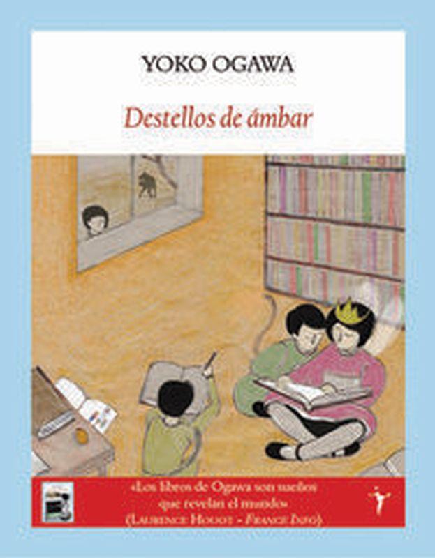 Destellos De Ambar - Yoko Ogawa