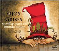 OJOS GRISES - SEMILLAS PARA UN MUNDO MEJOR