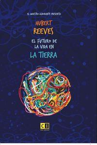 El futuro de la vida en la tierra - Hubert Reeves