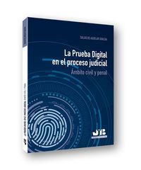 Prueba Digital En El Proceso Judicial, La - Ambito Civil Y Penal - Salud De Aguilar Gualda