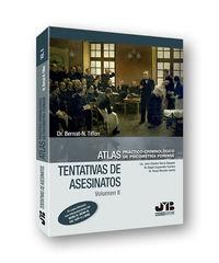 TENTATIVAS DE ASESINATOS II - ATLAS PRACTICO-CRIMINOLOGICO DE PSICOMETRIA FORENSE