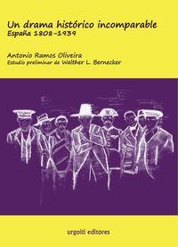 DRAMA HISTORICO INCOMPARABLE, UN - ESPAÑA 1808-1939 (ED. RUSTICA)