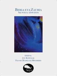 BIDEA ETA ZAURIA. SEI POETA 2000-2019