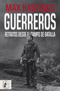 GUERREROS - RETRATOS DESDE EL CAMPO DE BATALLA