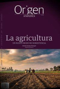 AGRICULTURA, LA - UN NUEVO MODO DE SUBSISTENCIA