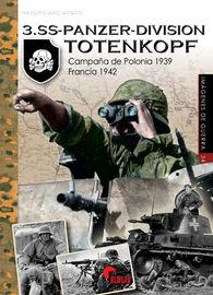 3. SS-PANZER DIVISION TOTENKOPK - CAMPAÑA DE POLONIA 1939-FRANCIA 1942