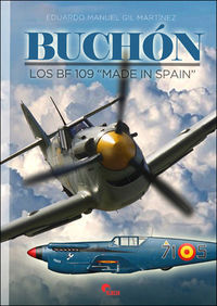 "BUCHON - LOS BF 109 ""MADE IN SPAIN"""