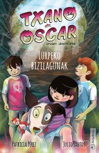 Txano Eta Oscar - Lurpeko Bizilagunak - Julio Santos Garcia / Patricia Perez (il. )