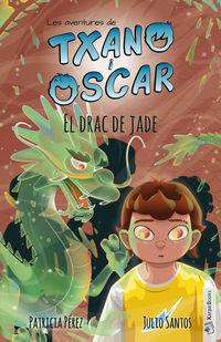 TXANO I OSCAR - EL DRAC DE JADE