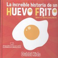 INCREIBLE HISTORIA DE UN HUEVO FRITO, LA