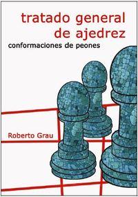 TRATADO GENERAL DE AJEDREZ III - CONFORMACIONES DE PEONES
