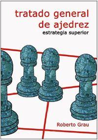 TRATADO GENERAL DE AJEDREZ IV - ESTRATEGIA SUPERIOR