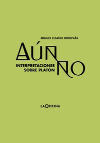 AUN NO - INTERPRETACIONES SOBRE PLATON