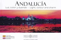 ANDALUCIA - LUZ, COLOR Y DUENDE - LIGHT, COLOUR AND CHARM