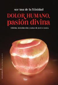 DOLOR HUMANO, PASION DIVINA