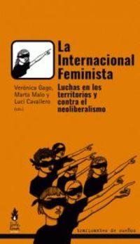 INTERNACIONAL FEMINISTA, LA - LUCHAS EN LOS TERRITORIOS Y CONTRA EL NEOLIBERALISMO