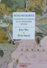 Putas Insolentes - La Lucha Por Los Derechos De Las Trabajadoras Sexuales - Juno Mac / Molly Smith