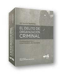 DELITO DE ORGANIZACION CRIMINAL, EL - FUNDAMENTOS Y CONTENIDO DE INJUSTO