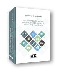 MECANISMOS ALTERNATIVOS DE RESOLUCION DE CONFLICTOS POR MEDIOS ELECTRONICOS