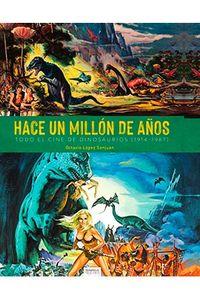 HACE UN MILLON DE AÑOS - TODO EL CINE DE DINOSAURIOS (1941-1987)
