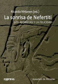 SONRISA DE NEFERTITI, LA - LOS AFORISTAS Y LA FELICIDAD