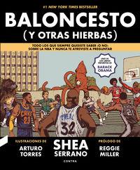 BALONCESTO (Y OTRAS HIERBAS) - TODO LO QUE SIEMPRE QUISISTE SABER (O NO) SOBRE LA NBA Y NUNCA TE ATREVISTE A PREGUNTAR