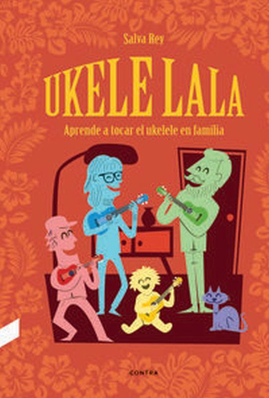 UKELELALA - APRENDE A TOCAR EL UKELELE EN FAMILIA