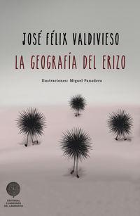 La geografia del erizo - Jose Felix Valdivieso Gonzalez