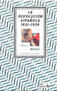 REVOLUCION ESPAÑOLA, LA (1931- 1939)
