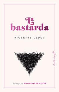 La bastarda - Violette Leduc