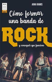 COMO FORMAR UNA BANDA DE ROCK Y CONSEGUIR QUE FUNCIONE