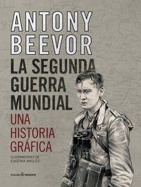segunda guerra mundial, la - una historia grafica - Antony Beevor / Eugenia Angles (il. )