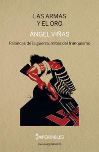 armas y el oro, las - palancas de la guerra, mitos del franquismo - Angel Viñas