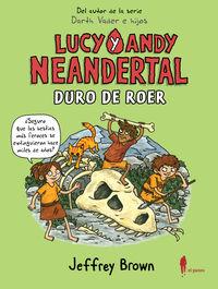 LUCY Y ANDY NEANDERTAL - DURO DE ROER