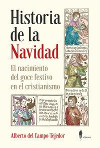 HISTORIA DE LA NAVIDAD. EL NACIMIENTO DEL GOCE FESTIVO EN EL CRISTIANISMO - EL NACIMIENTO DEL GOCE FESTIVO EN EL CRISTIANISMO