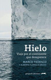 HIELO - VIAJE POR EL CONTINENTE QUE DESAPARECE