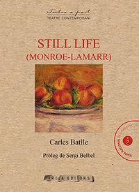 STILL LIFE (MONROE-LAMARR)