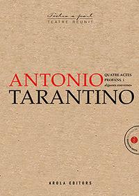 antonio tarantino - quatre actes profans i algunes converses - Antonio Tarantino