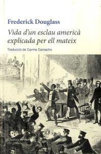 VIDA D'UN ESCLAU AMERICA EXPLICADA PER ELL MATEIX