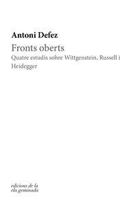 FRONTS OBERTS - QUATRE ESTUDIS SOBRE WITTGENSTEIN, RUSSELL I HEIDEGGER