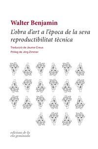 L'OBRA D'ART A L'EPOCA DE LA SEVA REPRODUCTIBILITAT TECNICA
