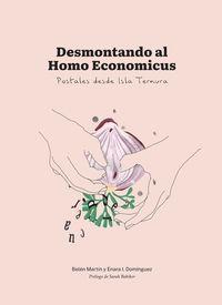 DESMONTANDO AL HOMO ECONOMICUS - POSTALES DESDE ISLA TERNURA