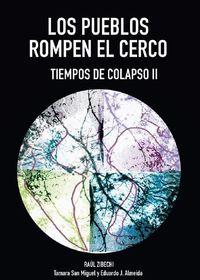 TIEMPOS DE COLAPSO II - LOS PUEBLOS ROMPEN EL CERCO