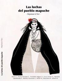 las luchas del pueblo mapuche - repensar el sur - Jorge Alonso / Carlos Alonso Reinoso / [ET AL. ]