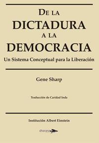 (3 ED) DE LA DICTADURA A LA DEMOCRACIA - UN SISTEMA CONCEPTUAL PARA LA LIBERACION